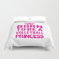 volleyball Duvet Covers featuring Born To Be A Volleyball Princess by raineon