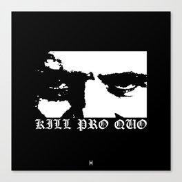 Kill Pro Quo Canvas Print