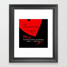 This Valentine's Day I'm Going to... HELL Framed Art Print