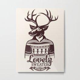 Deer. Lovely sweater with men. Metal Print