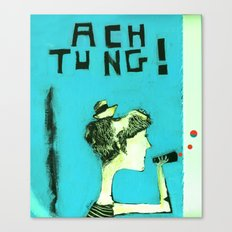 ACHTUNG! Canvas Print