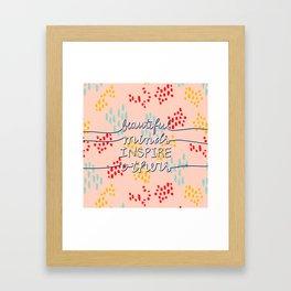 Beautiful minds inpire others Framed Art Print
