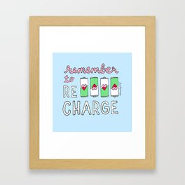 Remember to Recharge Framed Art Print