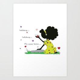 Ladybug, Ladybug Fly Away Home... Art Print