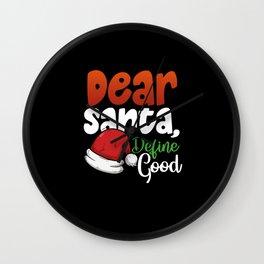 Dear Santa, Define Good Wall Clock