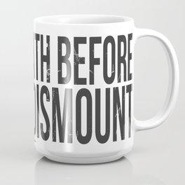 Death Before Dismount Coffee Mug