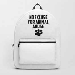 No excuse for animal abuse Backpack