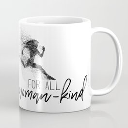 For All Woman-Kind Coffee Mug