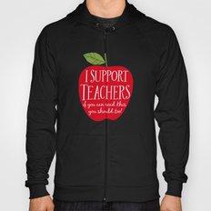 I Support Teachers (apple) Hoody