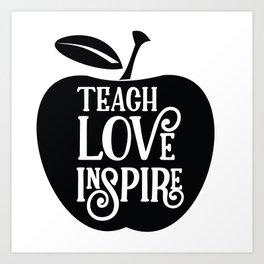 Teach Love Inspire Apple Art Print