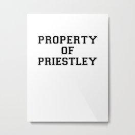Property of PRIESTLEY Metal Print