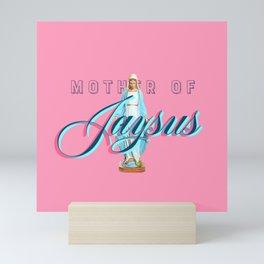 Mother Of Jaysus Mini Art Print