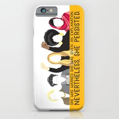 Nevertheless, She Persisted. Slim Case iPhone 6