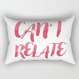 Can't Relate Rectangular Pillow