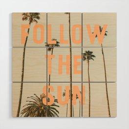 Follow The Sun Wood Wall Art