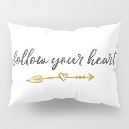 Follow Your Heart Arrow with Heart Pillow Sham