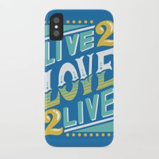 Live to Love, Love to Live iPhone X Slim Case