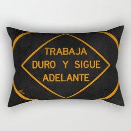 TRABAJA DURO Y SIGUE ADELANTE Rectangular Pillow
