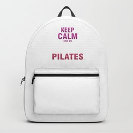 Fitness Balance Muscle Exercises Healthy Living Keep Calm And Do Pilates Relaxation Gift Backpack