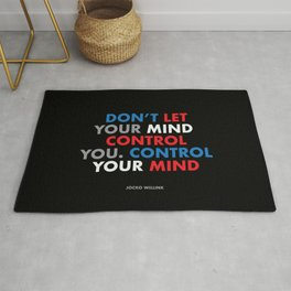 """Don't let your mind control you. control your mind."" Jocko Willink Rug"