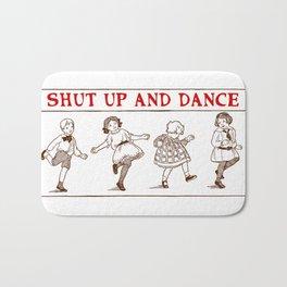 Shut up - and dance! Bath Mat