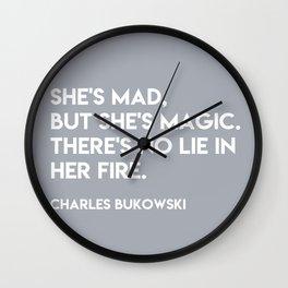 Bukowski - She's mad but she's magic Wall Clock