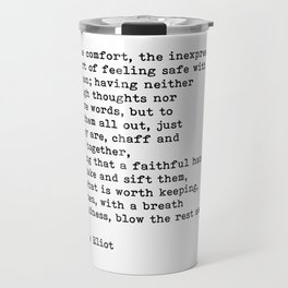 Oh The Comfort Of Feeling Safe With A Person, George Eliot Quote Travel Mug