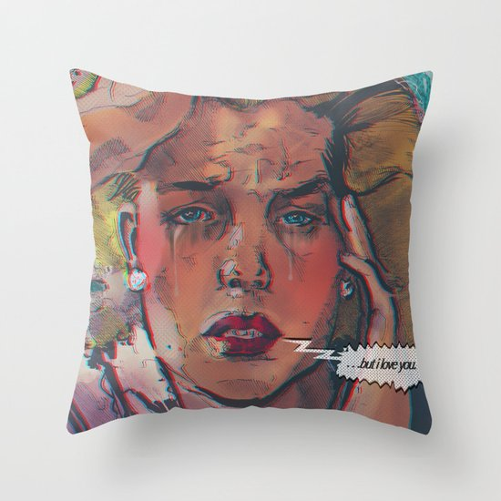 ... but i love you ... Throw Pillow