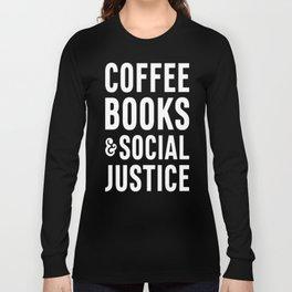 COFFEE BOOKS _ SOCIAL JUSTICE T-SHIRT Long Sleeve T-shirt