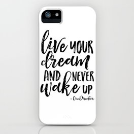 Live Your Dream And Never Wake Up,Motivational Poster,Inspirational Quote, Quote,Quote Pr iPhone Case
