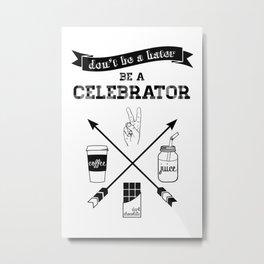 CELEBRATOR Metal Print