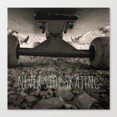 Never stop skating Canvas Print