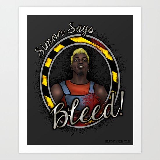 "Simon Says ""Bleed"" Art Print"