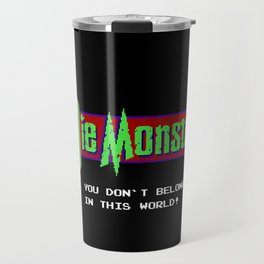 Castlevania - Die Monster. You Don't Belong In This World! Travel Mug
