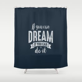 You Can do It - Motivation Shower Curtain