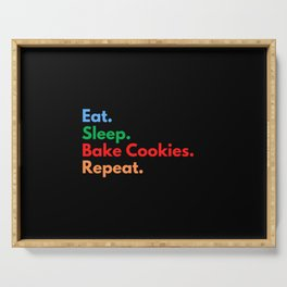 Eat. Sleep. Bake Cookies. Repeat. Serving Tray