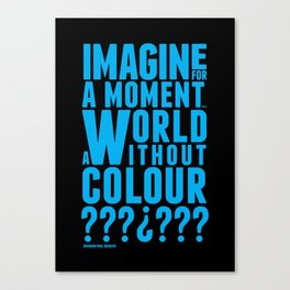 A World without colour Canvas Print