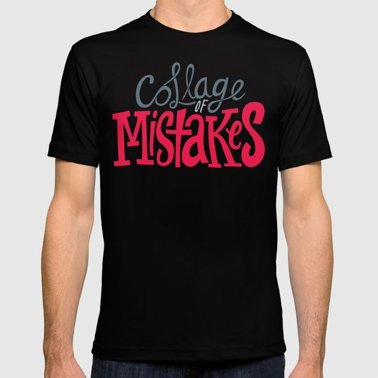 Collage of Mistakes T-shirt