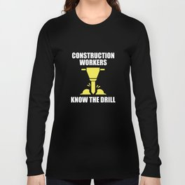 Know The Drill Long Sleeve T-shirt