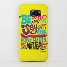 Be Who You Are... Galaxy S7 Slim Case