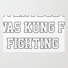 Surely Not Everybody Was Kung Fu Fighting Sarcastic Rug