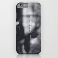 They come at night Slim Case iPhone 6s
