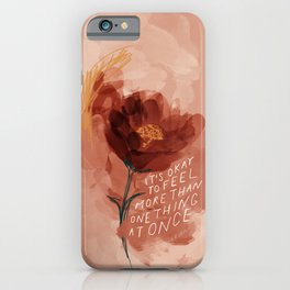 It's Okay To Feel More Than One Thing At Once iPhone Case