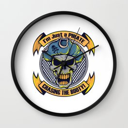 A Unique Detailed Pirate Tee For Yourself? I'm Just A Pirate Chasing The Booty! T-shirt Design Wall Clock