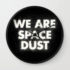 We are space dust Wall Clock