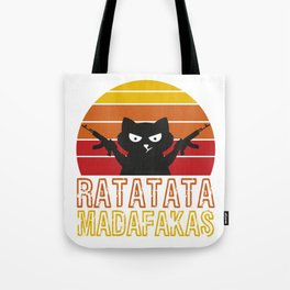 Feral Meow Shooting Motherfuckers T-shirt Design Ratatata Madafakas Sarcastic Guns Feline Cat Tote Bag
