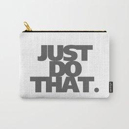 JUST DO THAT. #society6 #decor #buyart #artprint Carry-All Pouch
