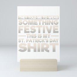 This Is My Festive St Patricks Shirt Mini Art Print