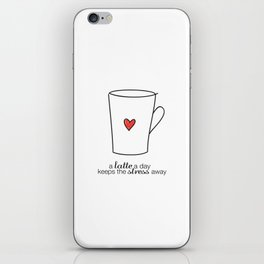 A Latte A Day Keeps The Stress Away iPhone Skin