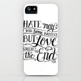 Love Wins In the End iPhone Case
